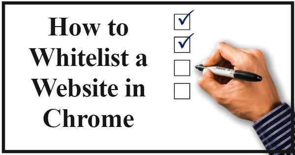 How To Whitelist a Website in Chrome